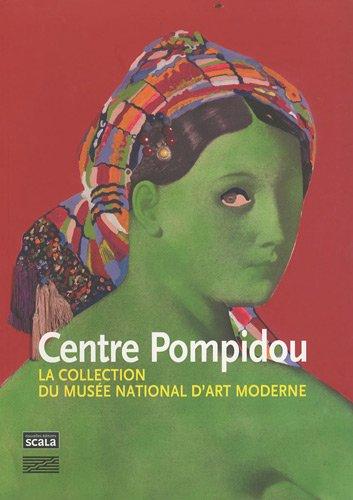 Centre Pompidou : La collection du Musée national d'art moderne, peintures et sculptures
