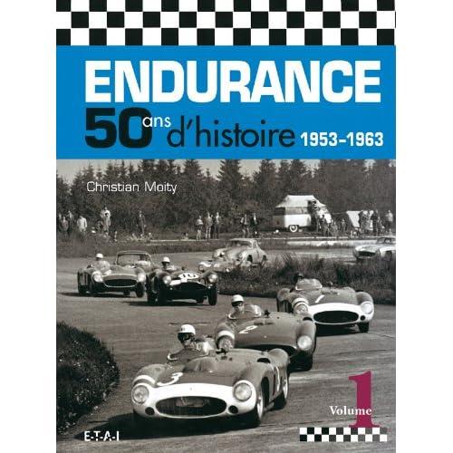 Endurance : 50 ans d'histoire 1953-1963 - Volume 1