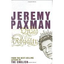 On Royalty by Jeremy Paxman (2006-10-05)