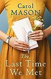 The Last Time We Met by Carol Mason