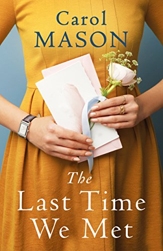 The Last Time We Met by Carol Mason