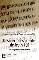 La source des paroles de Jésus (Q) : Aux origines du christianime