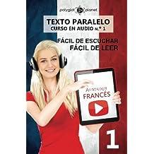 Aprender francés - Texto paralelo - Fácil de leer | Fácil de escuchar: Lectura fácil en francés: Volume 1 (CURSO EN AUDIO)