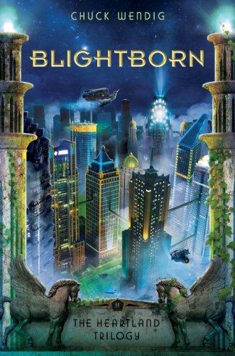 Buchseite und Rezensionen zu 'Blightborn (The Heartland Trilogy Book 2) (English Edition)' von Chuck Wendig