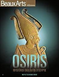 Osiris : Mystères engloutis d'Egypte - Beaux Arts éditions par Armelle Fémelat