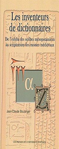 Les inventeurs de dictionnaires : De l'eduba des scribes mésopotamiens au scriptorium des moines médiévaux