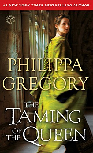 The Taming of the Queen (The Plantagenet and Tudor Novels) (English Edition) por Philippa Gregory