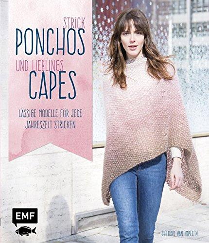 Strick-Ponchos und Lieblings-Capes: Lässige Modelle für jede Jahreszeit stricken (Haus Cape)
