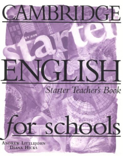Cambridge English for Schools Starter Teacher's book by Andrew Littlejohn (1997-01-23)