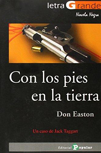 Con los pies en la tierra (Letra Grande / Serie Novela Negra) de Don Easton (1 abr 2012) Tapa blanda
