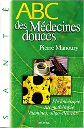 ABC des médecines douces par Pierre Manoury