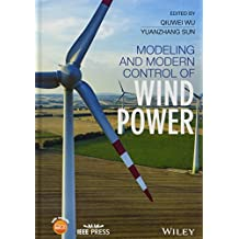 Modeling and Modern Control of Wind Power (Wiley – IEEE)