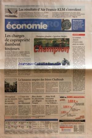 FIGARO ECONOMIE (LE) [No 19692] du 23/11/2007 - LES RESULTATS D'AIR FRANCE - KLM S'ENVOLENT - LES CHARGES DE COPROPRIETE FLAMBENT TOUJOURS - CHAMPION REBAPTISE CARREFOUR MARKET - LE CONTRAT CHINOIS D'AREVA SERA PAYE EN EUROS - LE LUXUEUX EMPIRE DES FRERES CHALHOUB - DIVERGENCES SUR LES MOYENS DE SAUVER LES RETRAITES - L'EURO TRES FORT INQUIETE MEME LES ALLEMANDS - BIEN CHOISIR LES PLACEMENTS QUI ALLEGENT L'IMPOT - ALAIN WEILL RENCONTRE LES SALARIES DE LA TRIBUNE