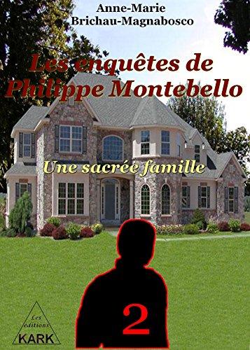 Les enquêtes de Philippe Montebello (T2): Une sacrée famille par
