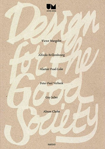 [(Design for the Good Society - Utrecht Manifest 2005-2015)] [By (author) Victor Margolin] published on (August, 2015)