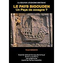 LE PAYS BIGOUDEN, Un Pays de cocagne ?: Essai de restitution du tissu économique du XIIe S. au XVIIe s. par la toponymie à partir du Plomeur d'autrefois.