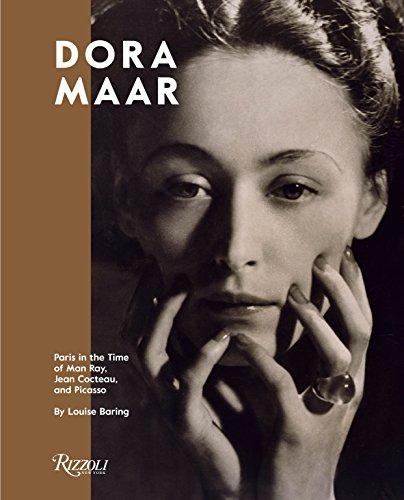 Dora Maar: Paris in the Time of Man Ray, Jean Cocteau, and Picasso (Jahre Filme Dreißiger Der)