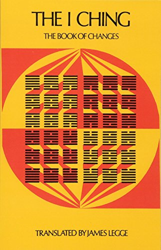 The I Ching (Sacred Books of China: The Book of Changes)