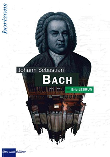 Johann Sebastian Bach par Eric Lebrun