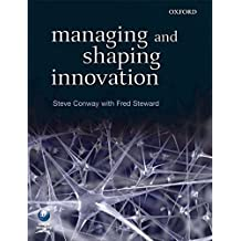 [Managing and Shaping Innovation] (By: Steve Conway) [published: June, 2009]