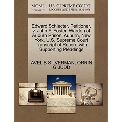 Edward Schlecter, Petitioner, v. John F. Foster, Warden of Auburn Prison, Auburn, New York. U.S. Supreme Court Transcript of Record with Supporting