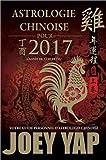Astrologie chinoise pour 2017 - L'année du coq de feu