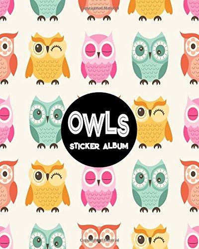 Owls Sticker Album: Blank Sticker Book Sticker Journal Owls Theme 8x10 100 Pages: Volume 6