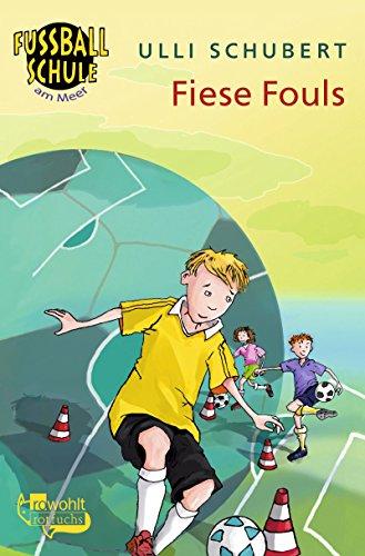 Preisvergleich Produktbild Fiese Fouls (Die Fußballschule am Meer, Band 1)