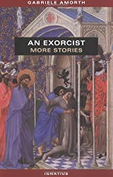An Exorcist: More Stories by Gabriele Amorth (1-Feb-2002) Paperback