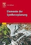 Elemente der Syntheseplanung (Sav Chemie) von R.W. Hoffmann (13. April 2006) Gebundene Ausgabe