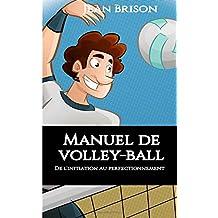 Manuel de volley-ball: De l'initiation au perfectionnement