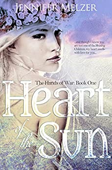 Heart of the Sun (The Hands of War Book 1) (English Edition) di [Melzer, Jennifer]