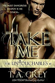 Take Me (Vampire Billionaire Romance Series): The Untouchables, #1 (English Edition) par [Grey, T. A.]