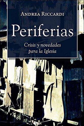 Periferias: Crisis y novedades para la Iglesia (Caminos) por Andrea Riccardi