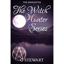 The Witch Hunter Series - The Novelettes