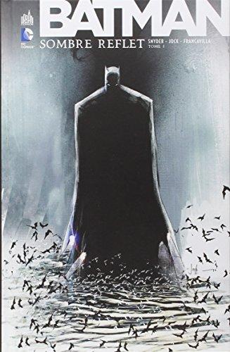 Batman Sombre reflet tome 1