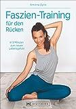 Faszien-Training für den Rücken: In 5 Minuten zum neuen Lebensgefühl