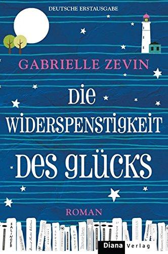 die-widerspenstigkeit-des-glucks-roman
