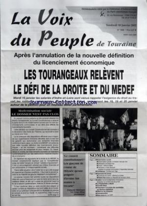 VOIX DU PEUPLE DE TOURAINE (LA) [No 3048] du 18/01/2002 - APRES L'ANNULATION DE LA NOUVELLE DEFINITION DU LICENCIEMENT ECONOMIQUE - LES TOURANGEAUX RELEVENT LE DEFI DE LA DROITE ET DU MEDEF - MODERNISATION SOCIALE - LE DOSSIER N'EST PAS CLOS - LE CONSEIL CONSTITUTIONNEL - LES GARCONS DE COURSE DE L'ELYSEE QU'UNE POIGNEE D'AVOINE FAIT RENTRER A L'ECURIE PAR FRANCOIS MITTERRAND - SOMMAIRE - MODERNISATION SOCIALE - MODERNISATION SOCIALE - LE DOSSIER N'EST PAS CLOS - DECLARATION DE ROBERT HUE - EMP