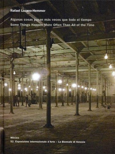 Rafael Lozano-Hemmer: Algunas pasan más veces que todo el tiempo: Some Things Happen More Often Than All of the Time (Arte y Fotografía)