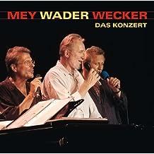 Mey Wader Wecker - Das Konzert
