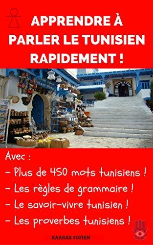 Couverture du livre Apprendre à parler le Tunisien rapidement !: Votre Handbook Tunisien (Tunisian For All t. 1)