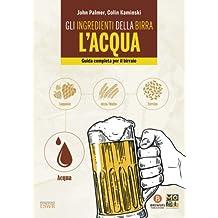 Gli ingredienti della birra: l'acqua. Guida completa per il birraio