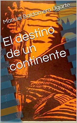 El destino de un continente (Pensadores de la Patria Grande nº 1 ...