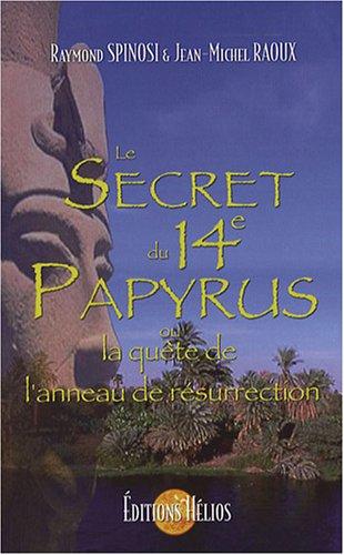 Le secret du 14e papyrus : Ou la quête de l'anneau de résurrection par Raymond Spinosi
