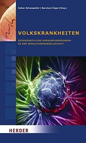 Volkskrankheiten: Gesundheitliche Herausforderungen in der Wohlstandsgesellschaft. Beiträge des Symposiums vom 4. bis 7. September 2008 in Cadenabbia