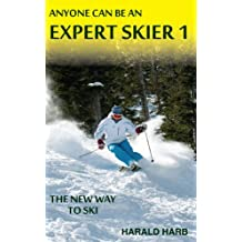 Anyone Can Be An Expert Skier 1 (English Edition)