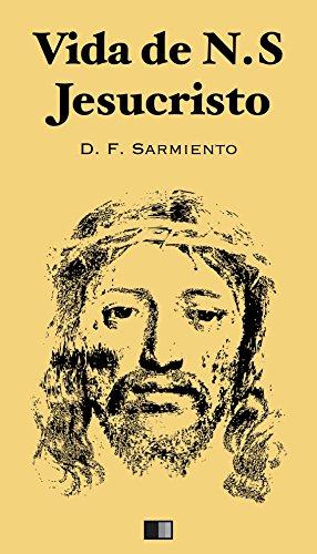 Vida de Jesucristo por Domingo F. Sarmiento