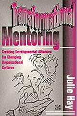 Transformational Mentoring: Creating Developmental Alliances Paperback