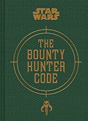 Bounty Hunter Code: From The Files of Boba Fett (Star Wars) by Wallace, Daniel, Windham, Ryder, Fry, Jason (2014) Hardcover